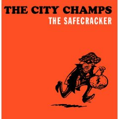 The City Champs - The Safecracker