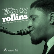 The Definitive Sonny Rollins on Prestige, Riverside and Contemporary