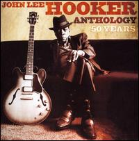 John Lee Hooker - Anthology: 50 Years
