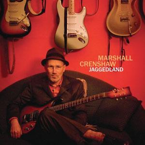 Marshall Crenshaw - Jaggedland