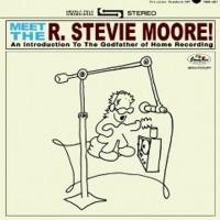 R. Stevie Moore - Meet The