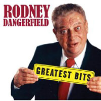 Rodney Dangerfield - Greatest Bits