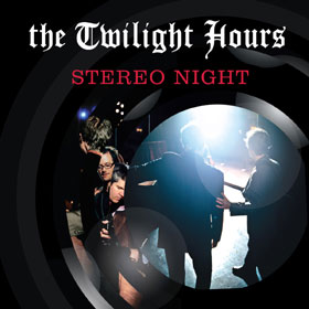 The Twilight Hours - Stereo Night